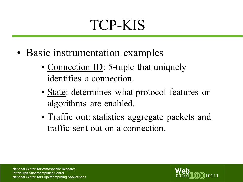 National Center for Atmospheric Research Pittsburgh Supercomputing Center National Center for Supercomputing Applications TCP-KIS Basic instrumentatio