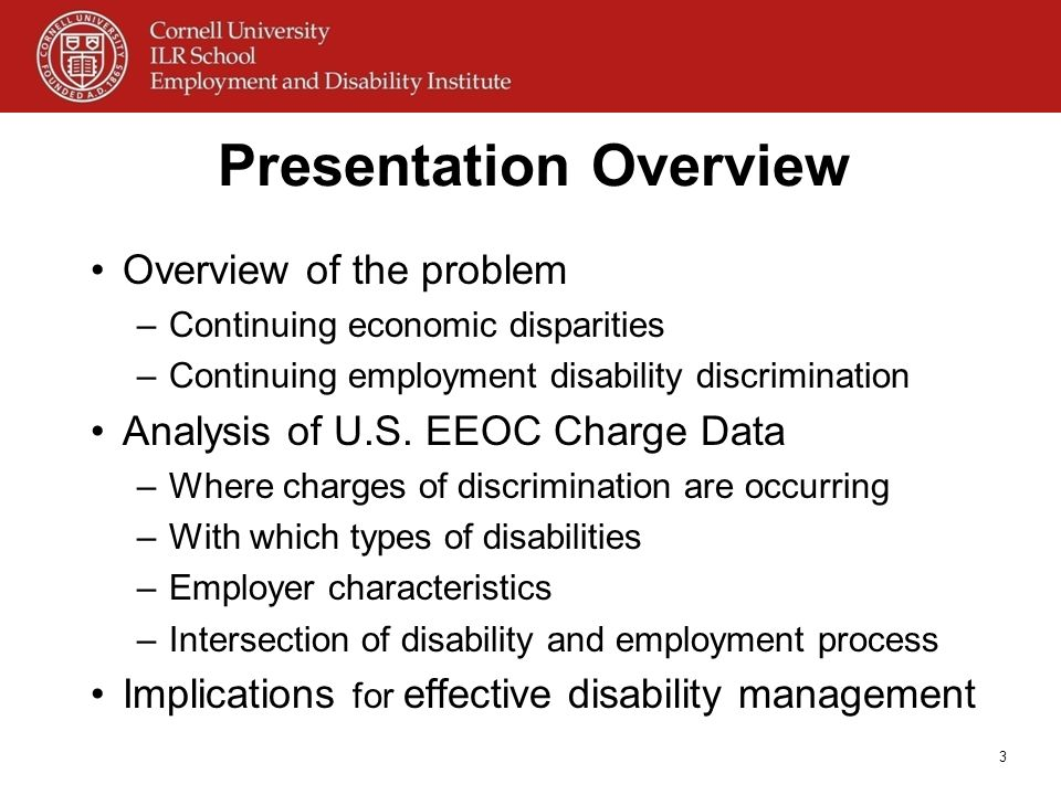 3 Presentation Overview Overview of the problem –Continuing economic disparities –Continuing employment disability discrimination Analysis of U.S. EEO
