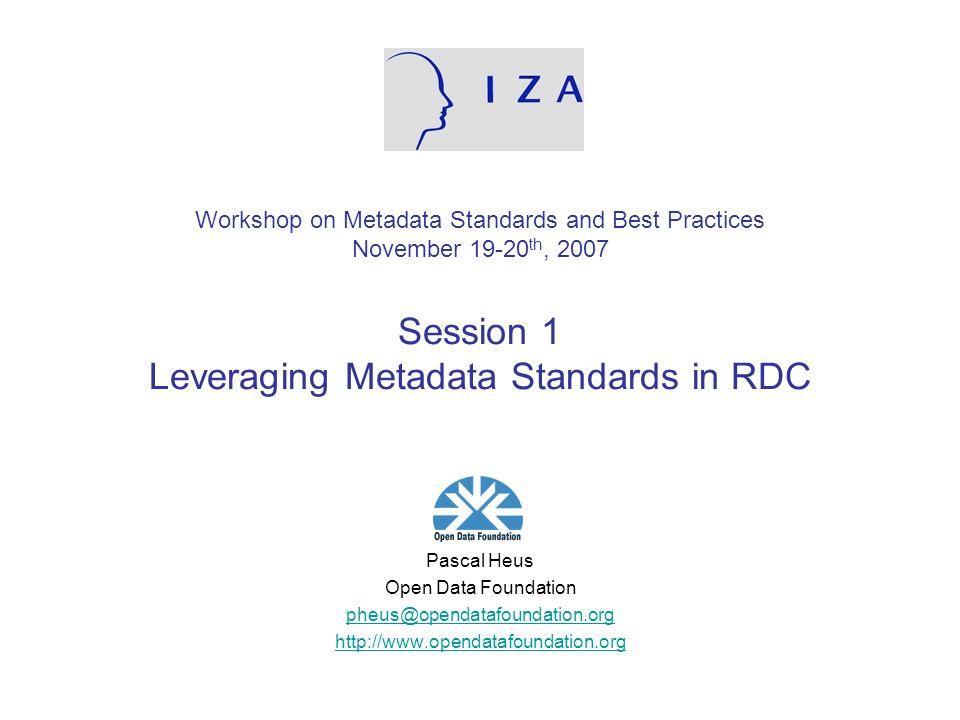 http://www.opendatafoundation.orgOpen Data Foundation – IZA 2007/11 PART 2 RDC metadata perspective List of stakeholders / initiatives Benefits of adopting metadata Challenges Tools demo (IHSN Toolkit)