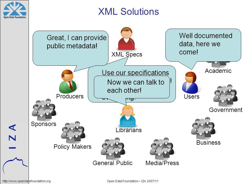 http://www.opendatafoundation.orgOpen Data Foundation – IZA 2007/11 Lets use XML, but….