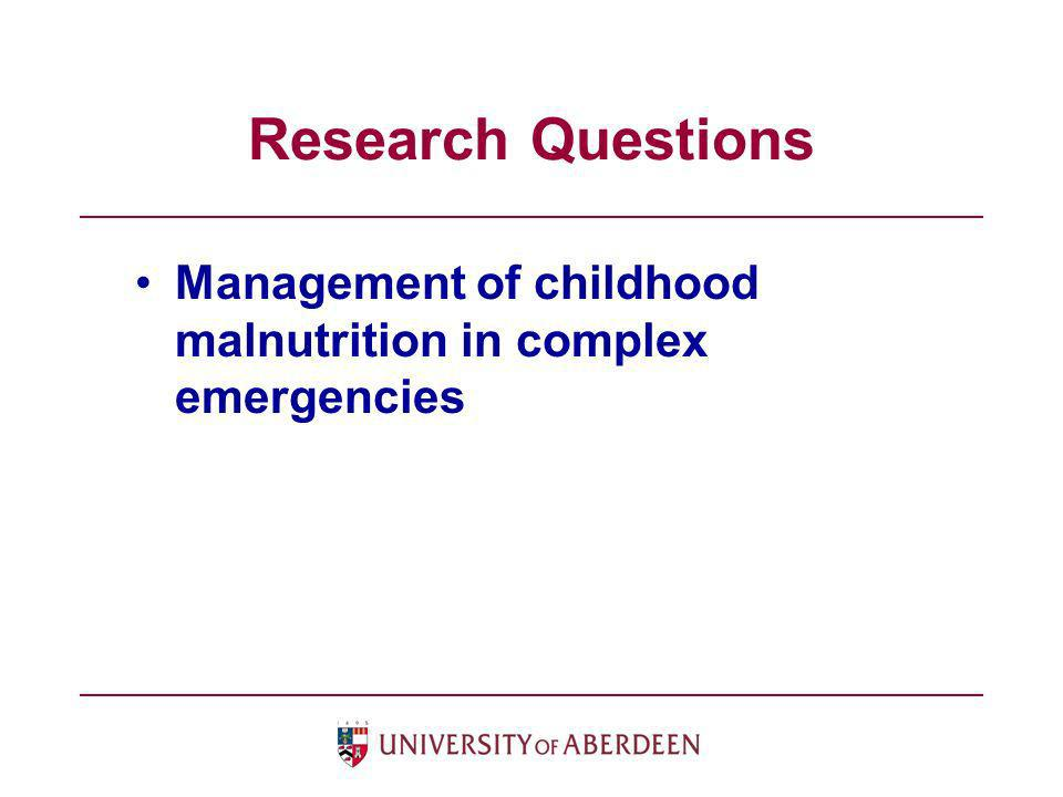 Management of childhood malnutrition in complex emergencies Research Questions