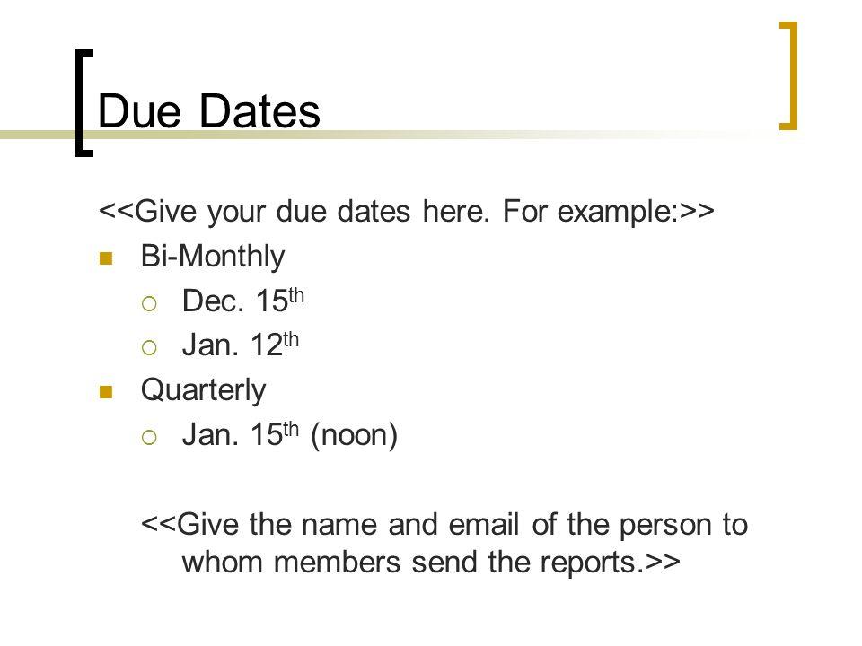 Due Dates > Bi-Monthly Dec. 15 th Jan. 12 th Quarterly Jan. 15 th (noon) >