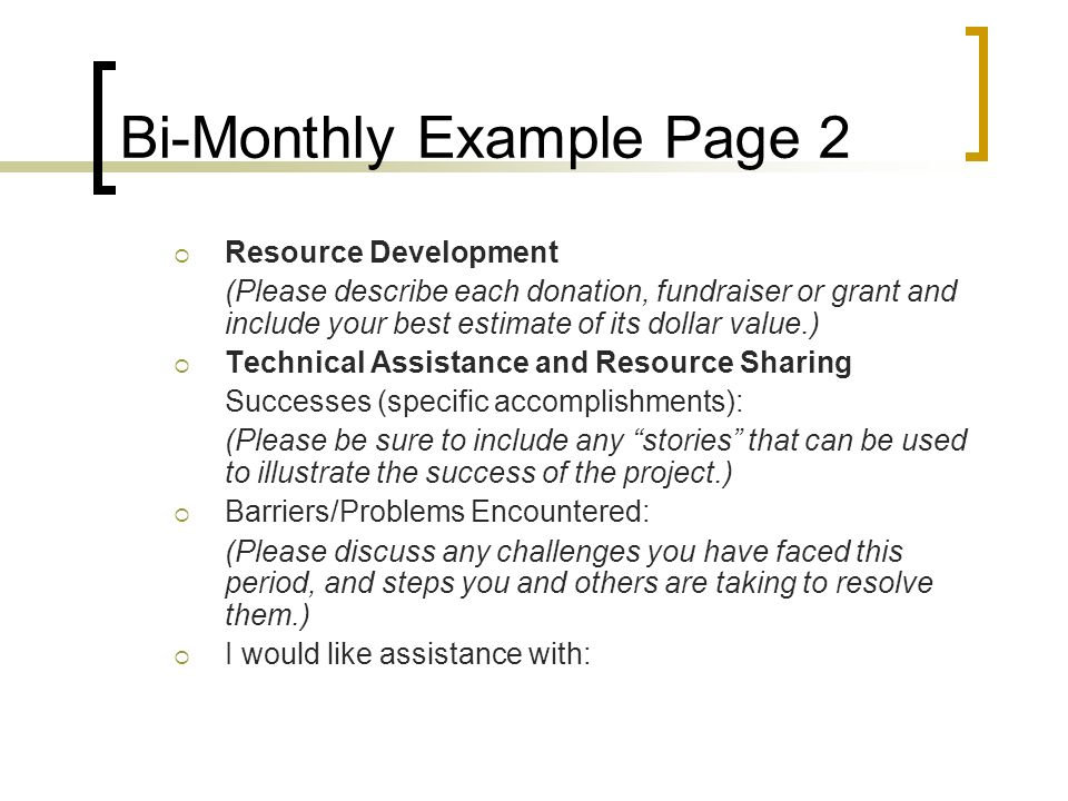 Bi-Monthly Example Page 2 Resource Development (Please describe each donation, fundraiser or grant and include your best estimate of its dollar value.