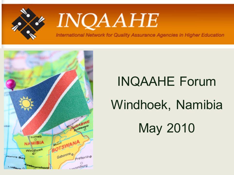 INQAAHE Forum Windhoek, Namibia May 2010