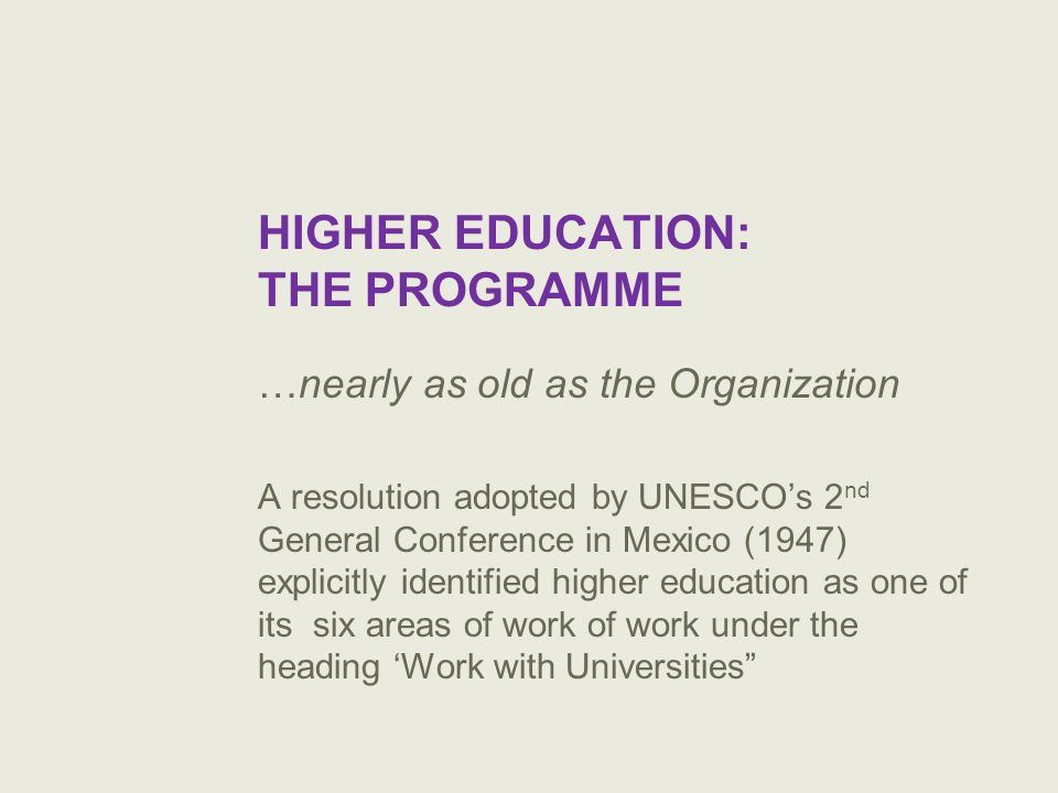 1998 WCHE The first World Conference on Higher Education ever organized by UNESCO Numbers matter.