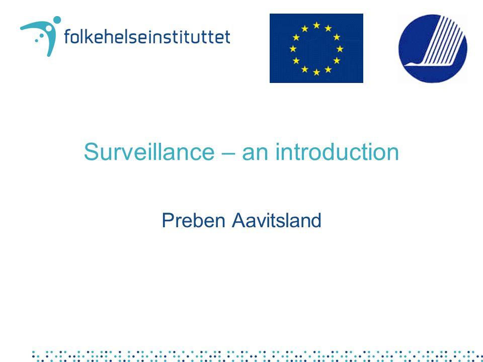 Surveillance – an introduction Preben Aavitsland