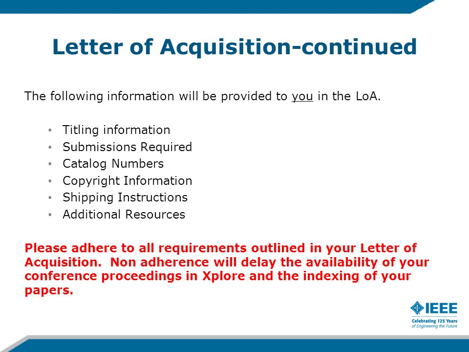 Letter of Acquisition-continued The following information will be provided to you in the LoA. Titling information Submissions Required Catalog Numbers