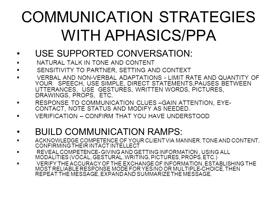 COMMUNICATION STRATEGIES WITH APHASICS/PPA USE SUPPORTED CONVERSATION: NATURAL TALK IN TONE AND CONTENT SENSITIVITY TO PARTNER, SETTING AND CONTEXT VE
