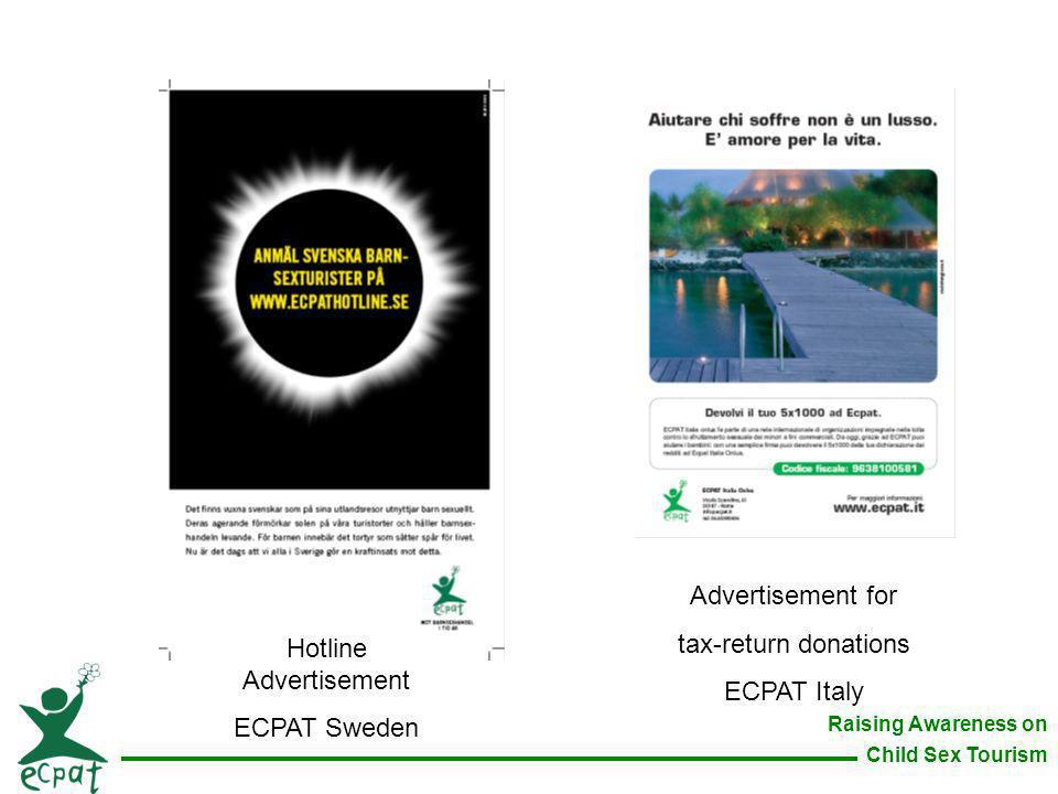 Raising Awareness on Child Sex Tourism Hotline Advertisement ECPAT Sweden Advertisement for tax-return donations ECPAT Italy