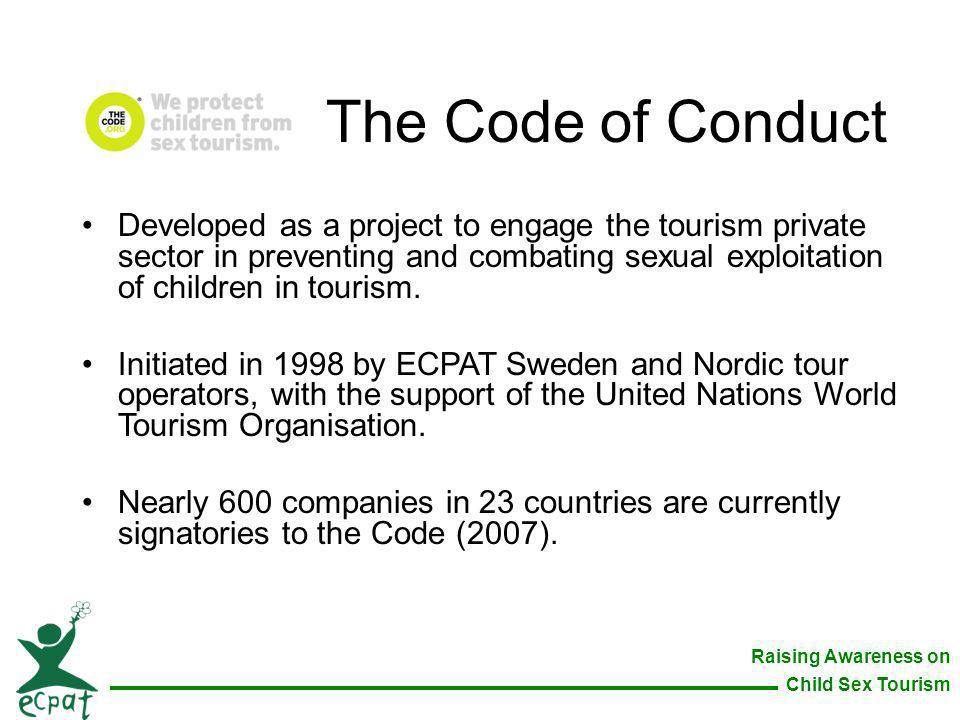 Raising Awareness on Child Sex Tourism Developed as a project to engage the tourism private sector in preventing and combating sexual exploitation of