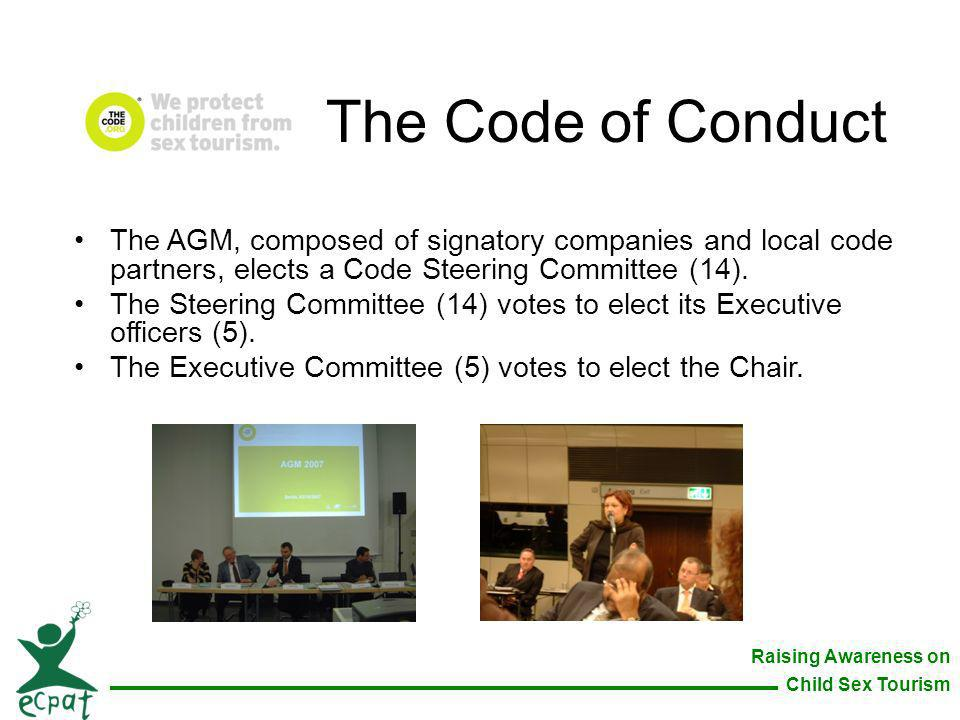 Raising Awareness on Child Sex Tourism The AGM, composed of signatory companies and local code partners, elects a Code Steering Committee (14). The St
