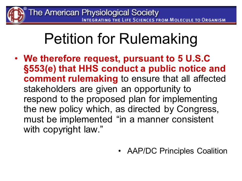 Petition for Rulemaking We therefore request, pursuant to 5 U.S.C §553(e) that HHS conduct a public notice and comment rulemaking to ensure that all a