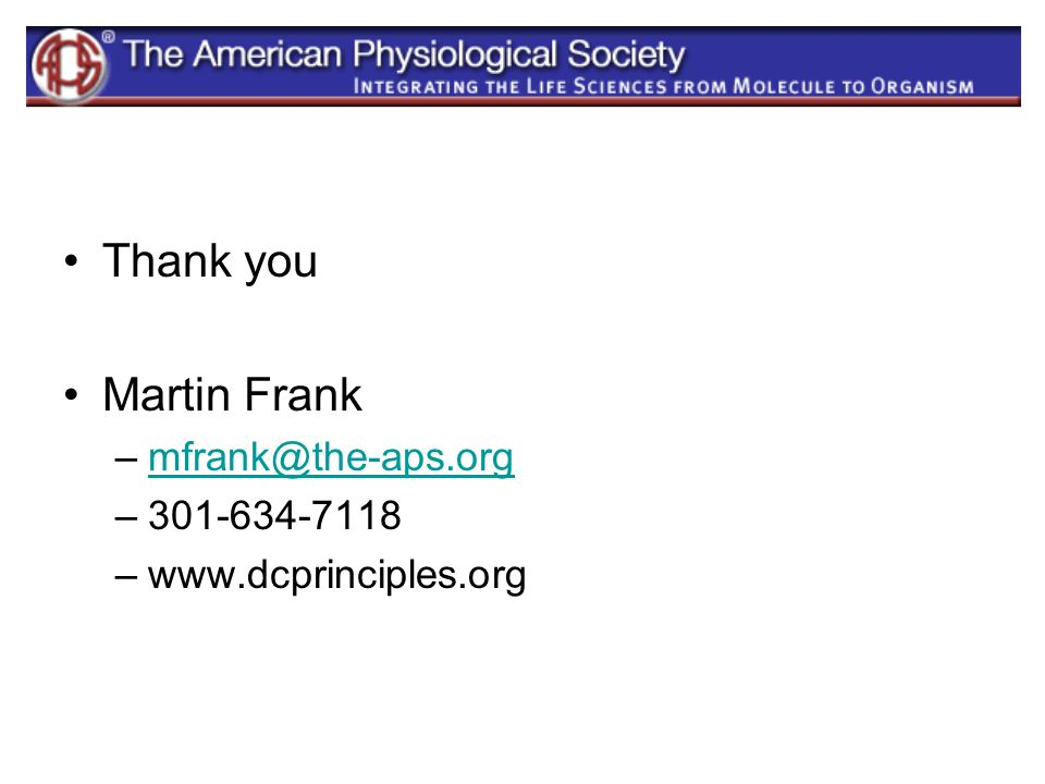Thank you Martin Frank –mfrank@the-aps.orgmfrank@the-aps.org –301-634-7118 –www.dcprinciples.org
