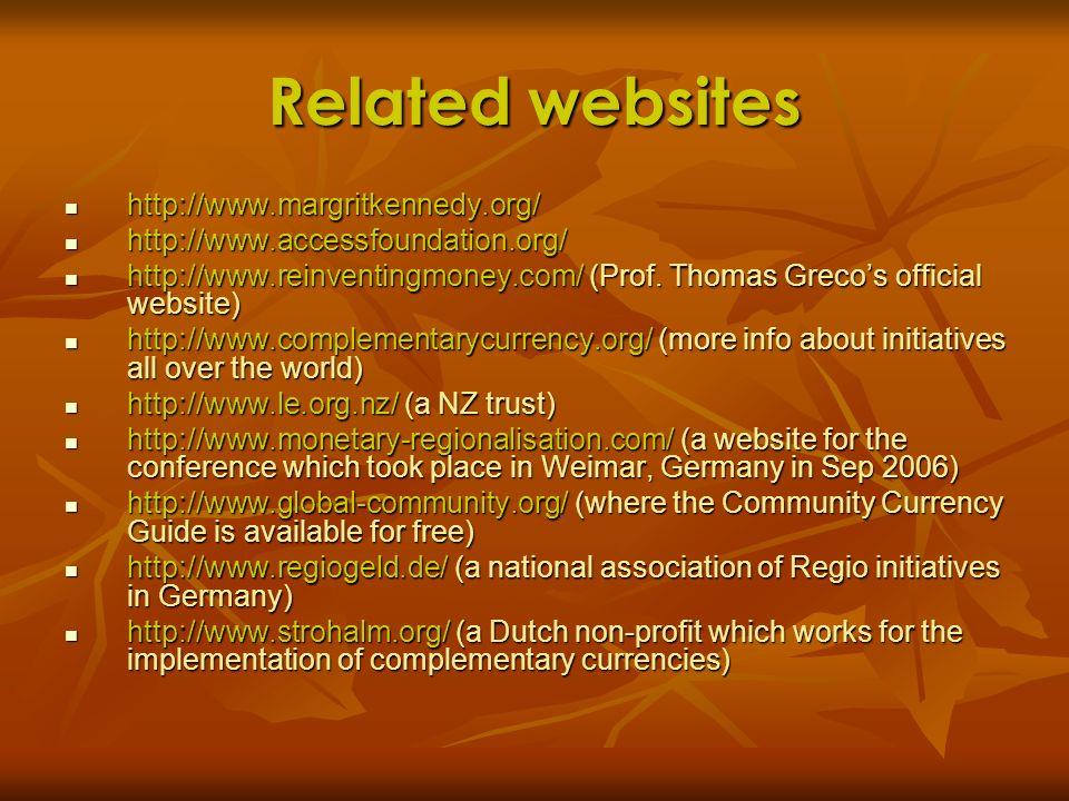 Related websites http://www.margritkennedy.org/ http://www.margritkennedy.org/ http://www.accessfoundation.org/ http://www.accessfoundation.org/ http: