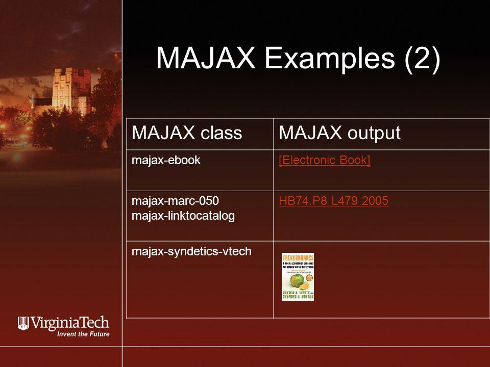 MAJAX Examples (2) MAJAX classMAJAX output majax-ebook[Electronic Book] majax-marc-050 majax-linktocatalog HB74.P8 L479 2005 majax-syndetics-vtech