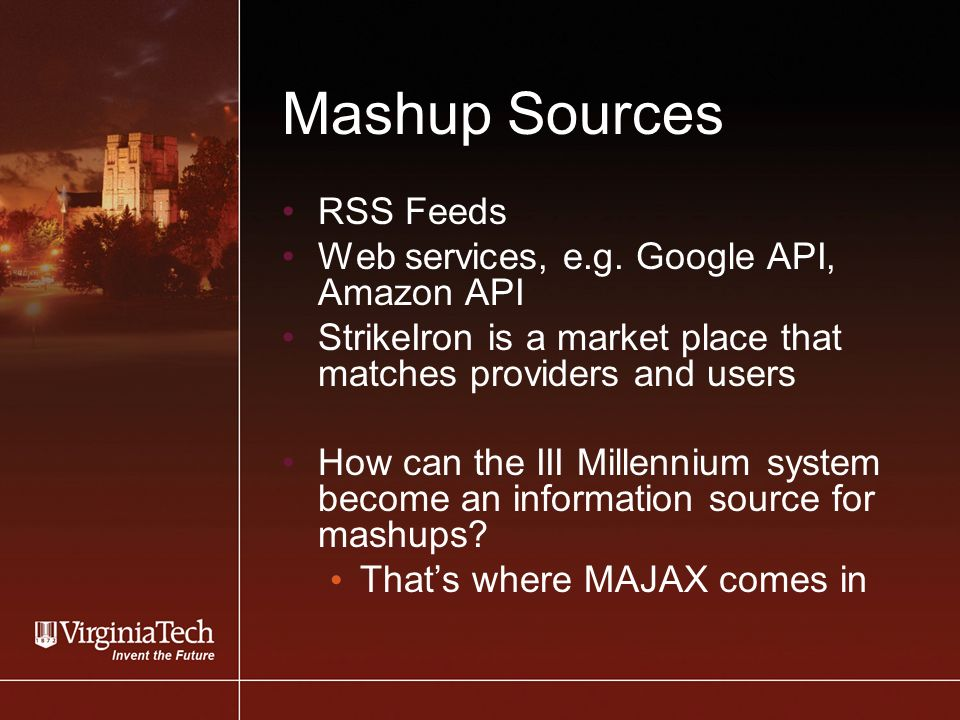 Mashup Sources RSS Feeds Web services, e.g.