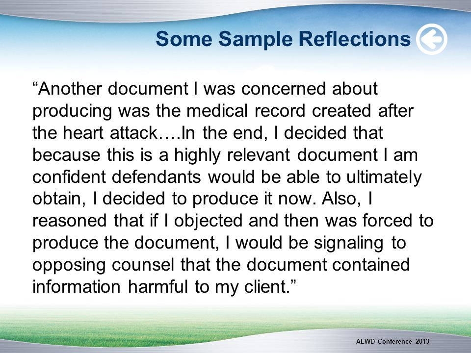 Some Sample Reflections Another document I was concerned about producing was the medical record created after the heart attack….In the end, I decided
