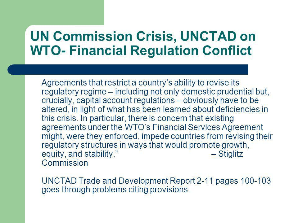 UN Commission Crisis, UNCTAD on WTO- Financial Regulation Conflict Agreements that restrict a countrys ability to revise its regulatory regime – inclu