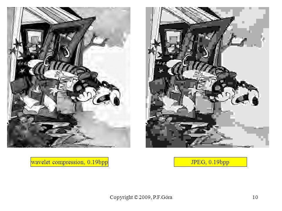 Copyright © 2009, P.F.Góra10 wavelet compression, 0.19bppJPEG, 0.19bpp