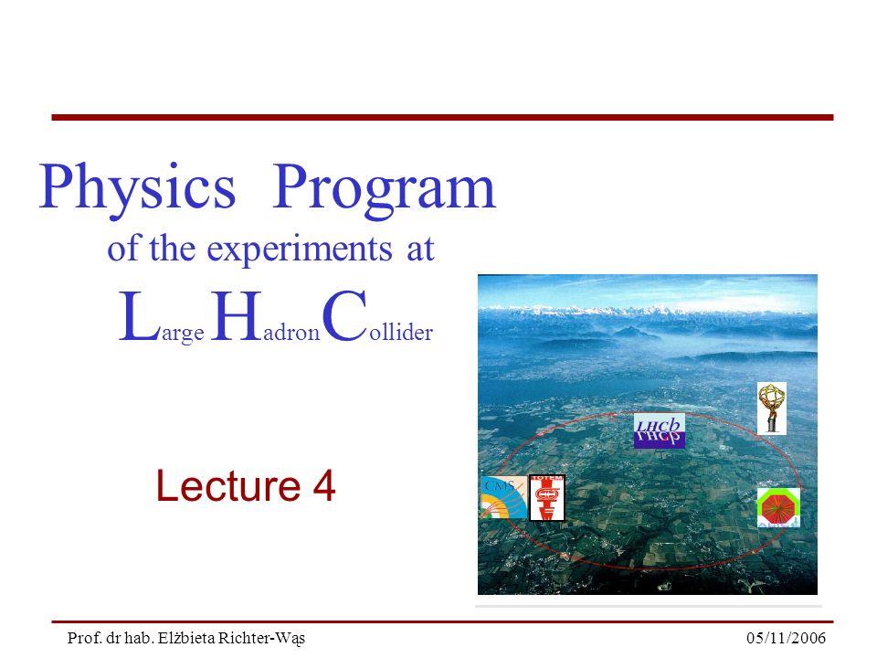 05/11/2006 42 Prof. dr hab. Elżbieta Richter-Wąs Systematics