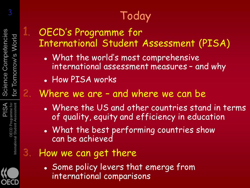 PISA OECD Programme for International Student Assessment Science Competencies for Tomorrows World Today