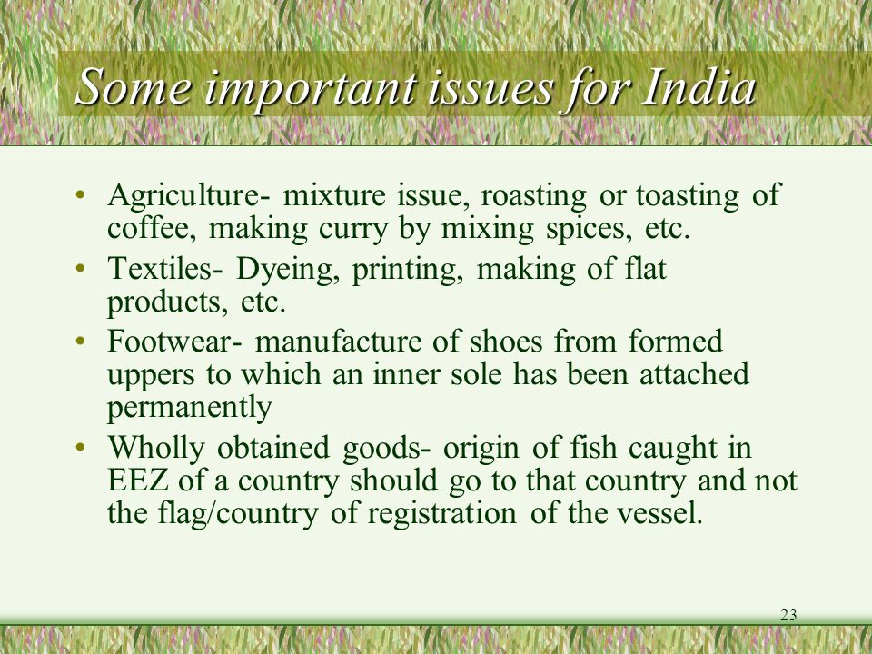 23 Some important issues for India Agriculture- mixture issue, roasting or toasting of coffee, making curry by mixing spices, etc. Textiles- Dyeing, p