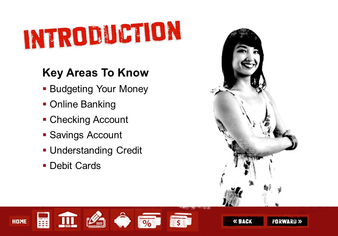 Key Areas To Know Budgeting Your Money Online Banking Checking Account Savings Account Understanding Credit Debit Cards