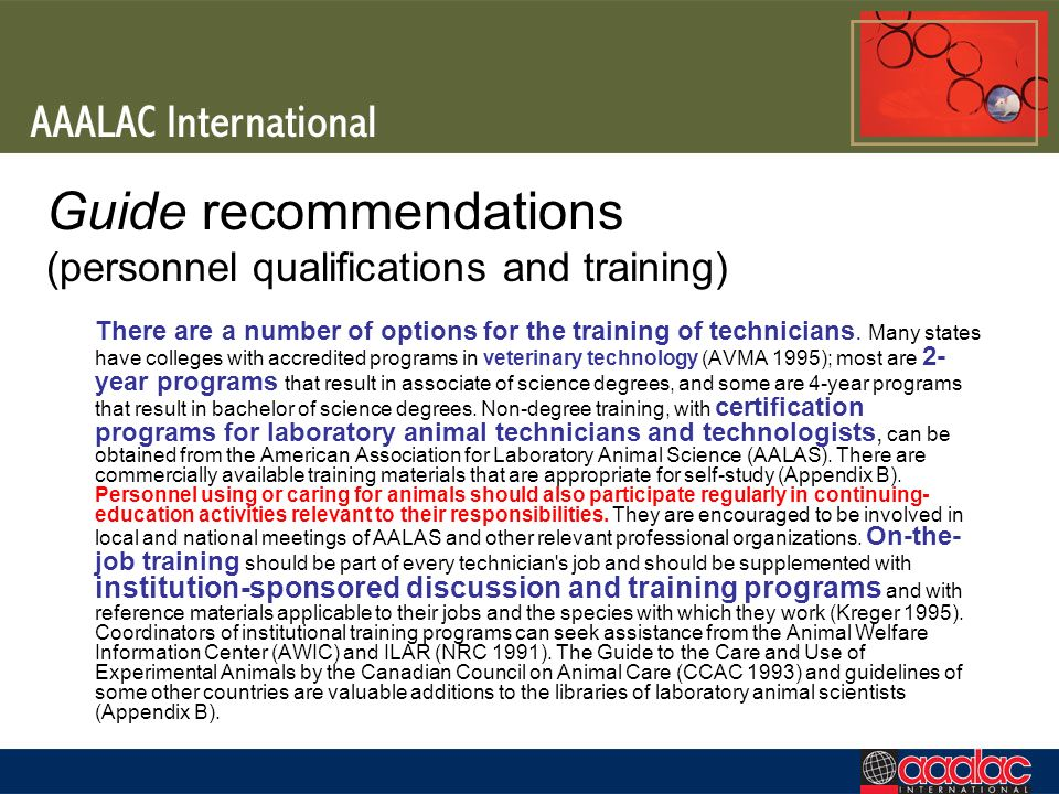 Guide recommendations (personnel qualifications and training) There are a number of options for the training of technicians. Many states have colleges