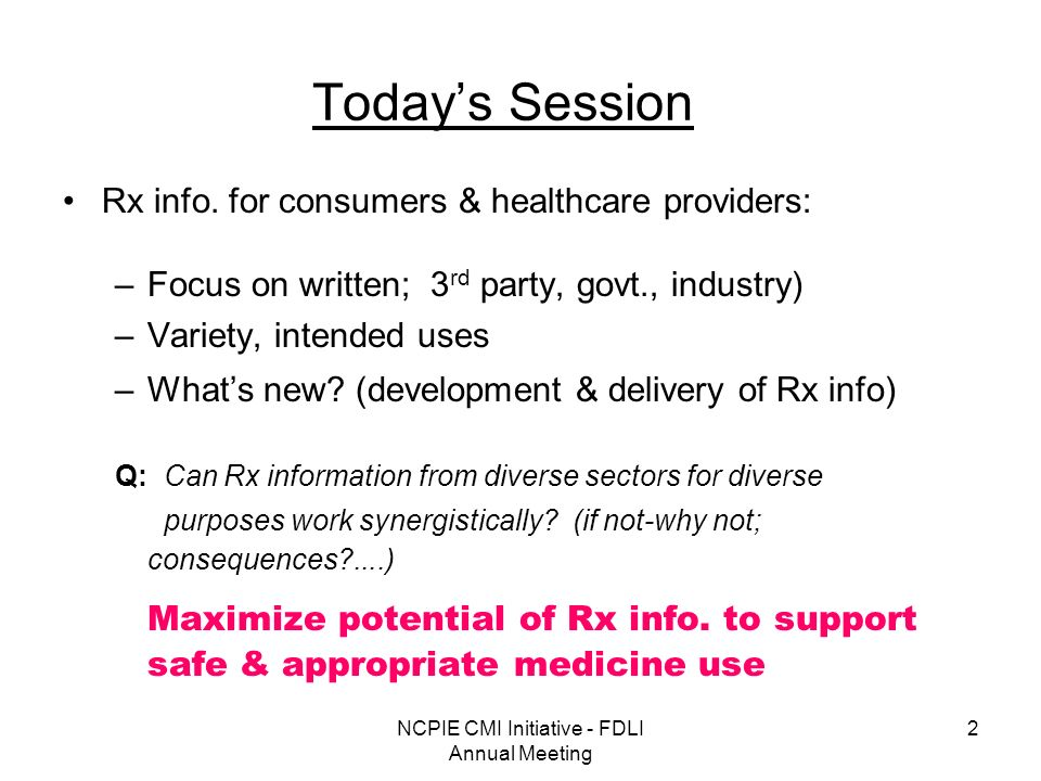 NCPIE CMI Initiative - FDLI Annual Meeting 3 Todays Batting Order Bullman – 3 rd party Rx info.