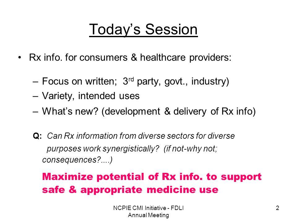 NCPIE CMI Initiative - FDLI Annual Meeting 2 Todays Session Rx info.