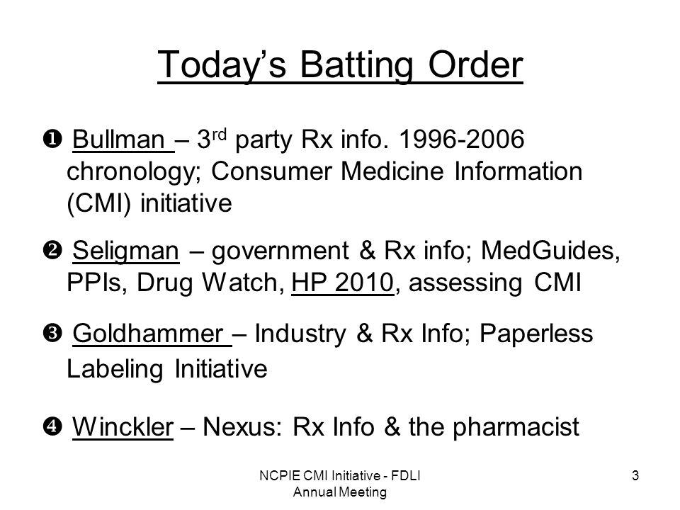 NCPIE CMI Initiative - FDLI Annual Meeting 3 Todays Batting Order Bullman – 3 rd party Rx info.