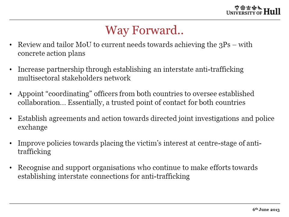 Way Forward.. Review and tailor MoU to current needs towards achieving the 3Ps – with concrete action plans Increase partnership through establishing