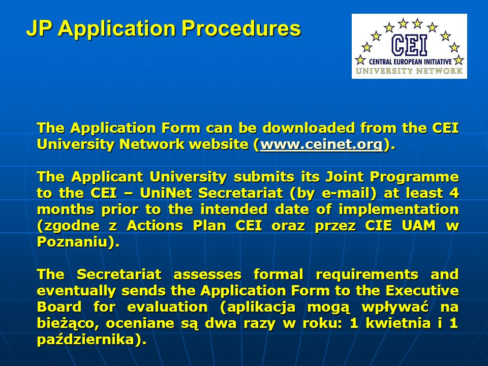 JP Application Procedures The Application Form can be downloaded from the CEI University Network website (www.ceinet.org).