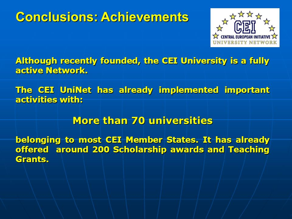 Conclusions: Achievements Although recently founded, the CEI University is a fully active Network.