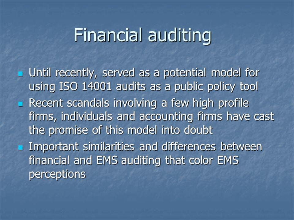 Financial auditing Until recently, served as a potential model for using ISO 14001 audits as a public policy tool Until recently, served as a potentia