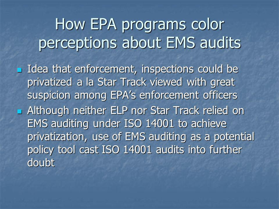 How EPA programs color perceptions about EMS audits Idea that enforcement, inspections could be privatized a la Star Track viewed with great suspicion