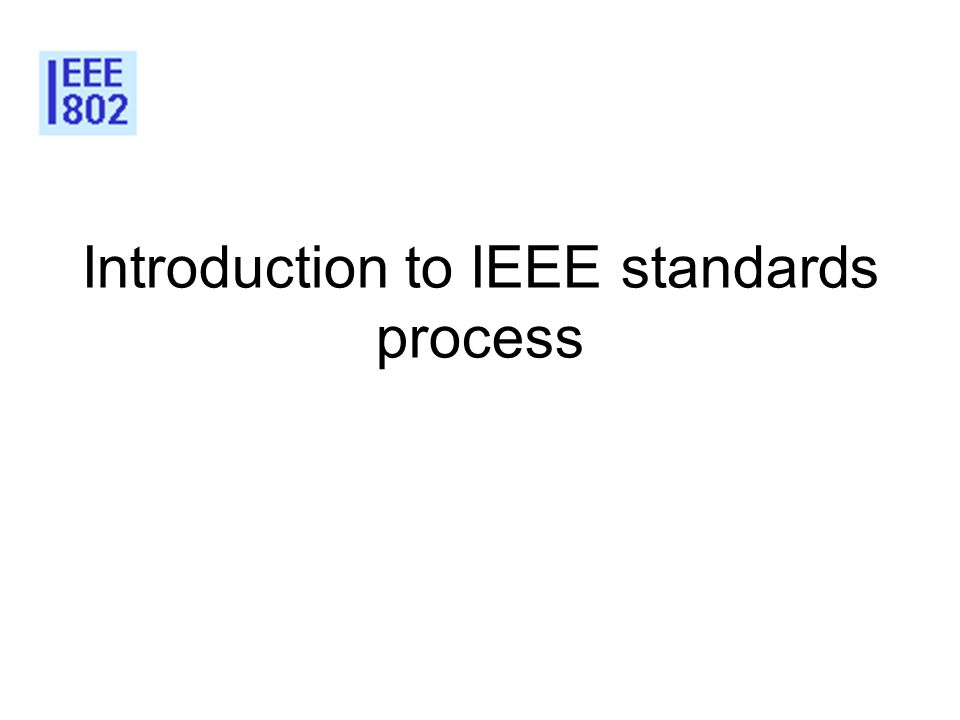 Introduction to IEEE standards process