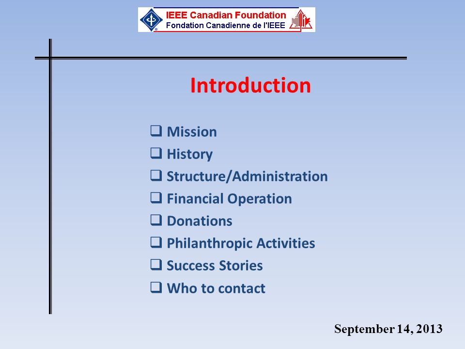 September 14, 2013 Introduction Mission History Structure/Administration Financial Operation Donations Philanthropic Activities Success Stories Who to