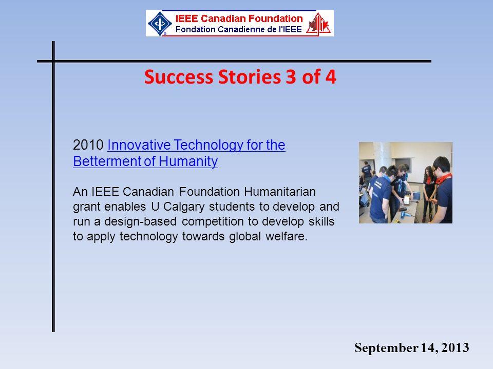 September 14, 2013 2010 Innovative Technology for the Betterment of HumanityInnovative Technology for the Betterment of Humanity An IEEE Canadian Foun