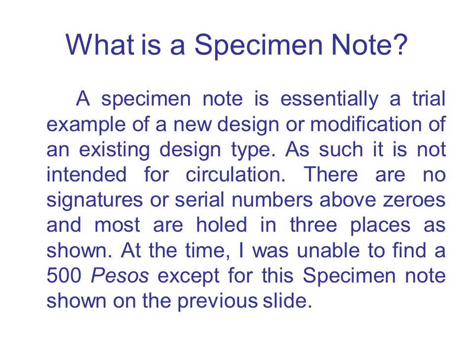 What is a Specimen Note? A specimen note is essentially a trial example of a new design or modification of an existing design type. As such it is not