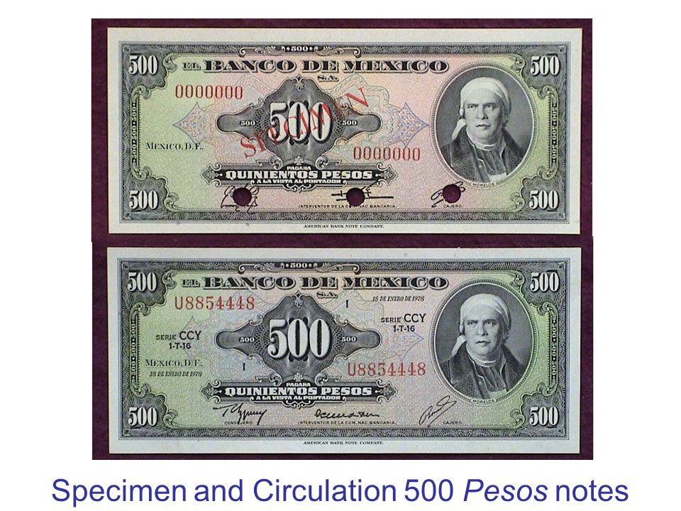 Specimen and Circulation 500 Pesos notes