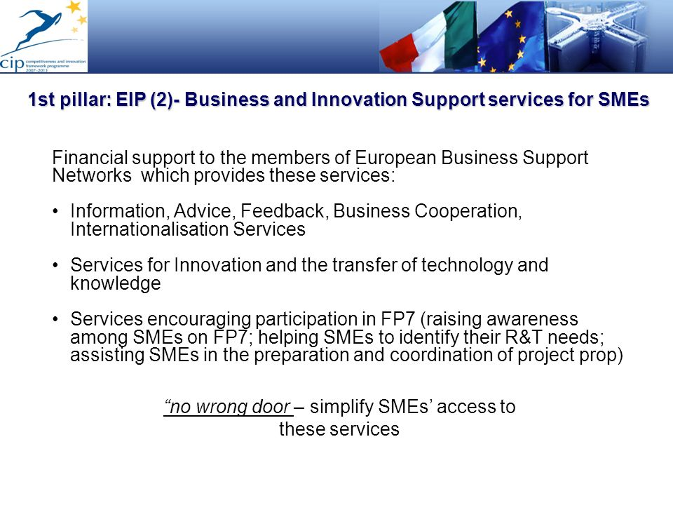 Financial support to the members of European Business Support Networks which provides these services: Information, Advice, Feedback, Business Cooperat