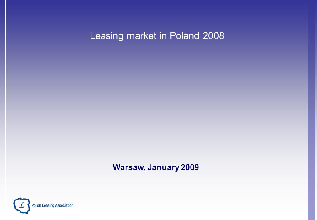 Leasing market in Poland 2008 Warsaw, January 2009