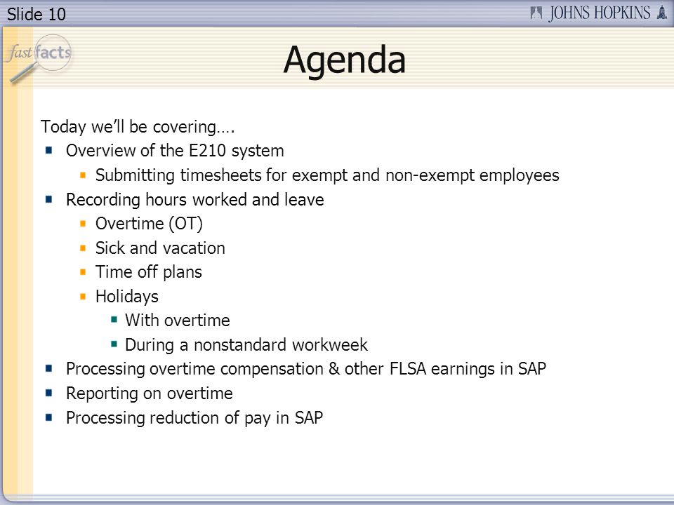 Slide 10 Agenda Today well be covering…. Overview of the E210 system Submitting timesheets for exempt and non-exempt employees Recording hours worked