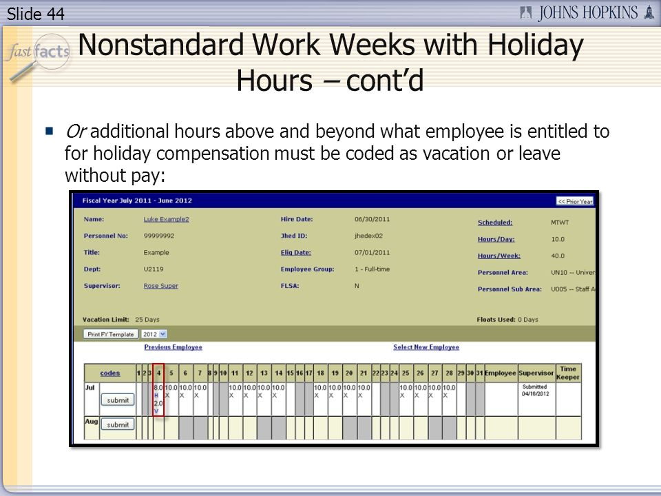 Slide 44 Nonstandard Work Weeks with Holiday Hours – contd Or additional hours above and beyond what employee is entitled to for holiday compensation
