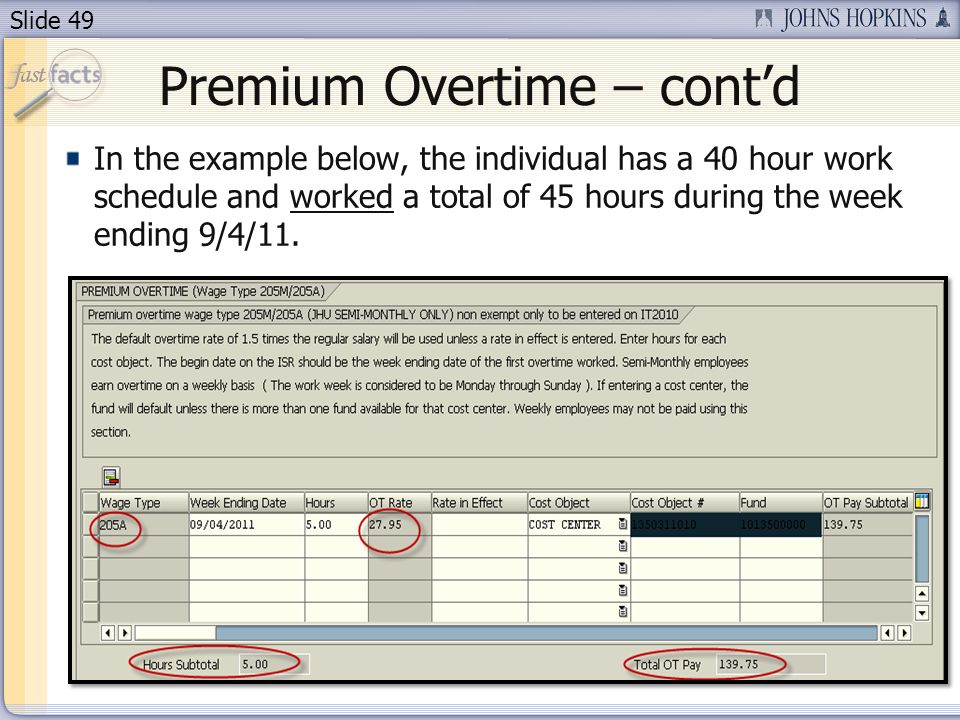 Slide 49 Premium Overtime – contd In the example below, the individual has a 40 hour work schedule and worked a total of 45 hours during the week endi