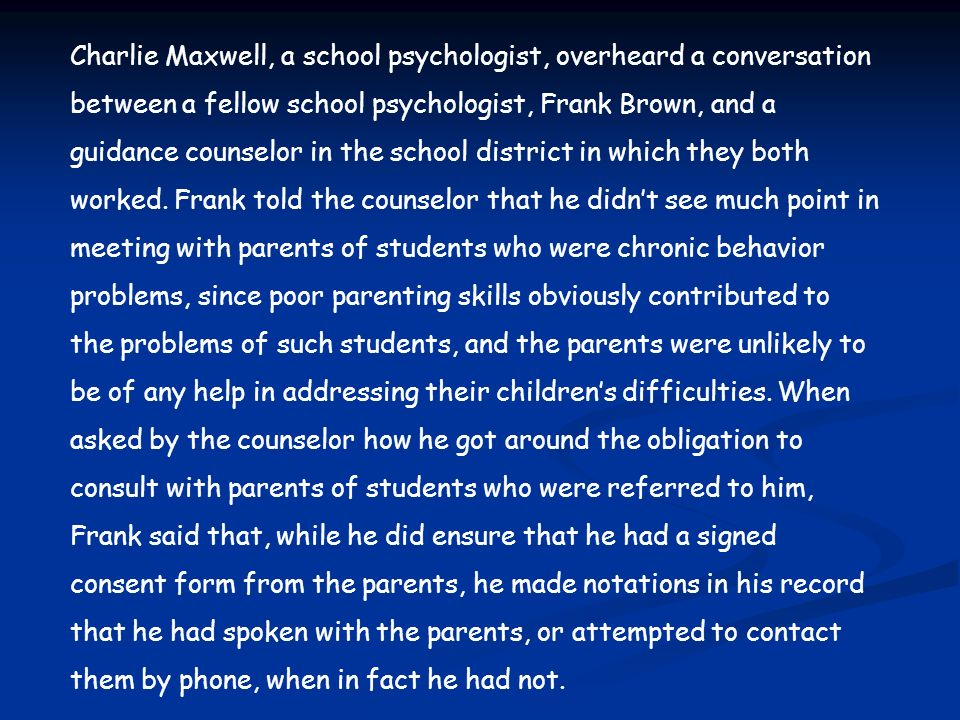 Charlie Maxwell, a school psychologist, overheard a conversation between a fellow school psychologist, Frank Brown, and a guidance counselor in the sc