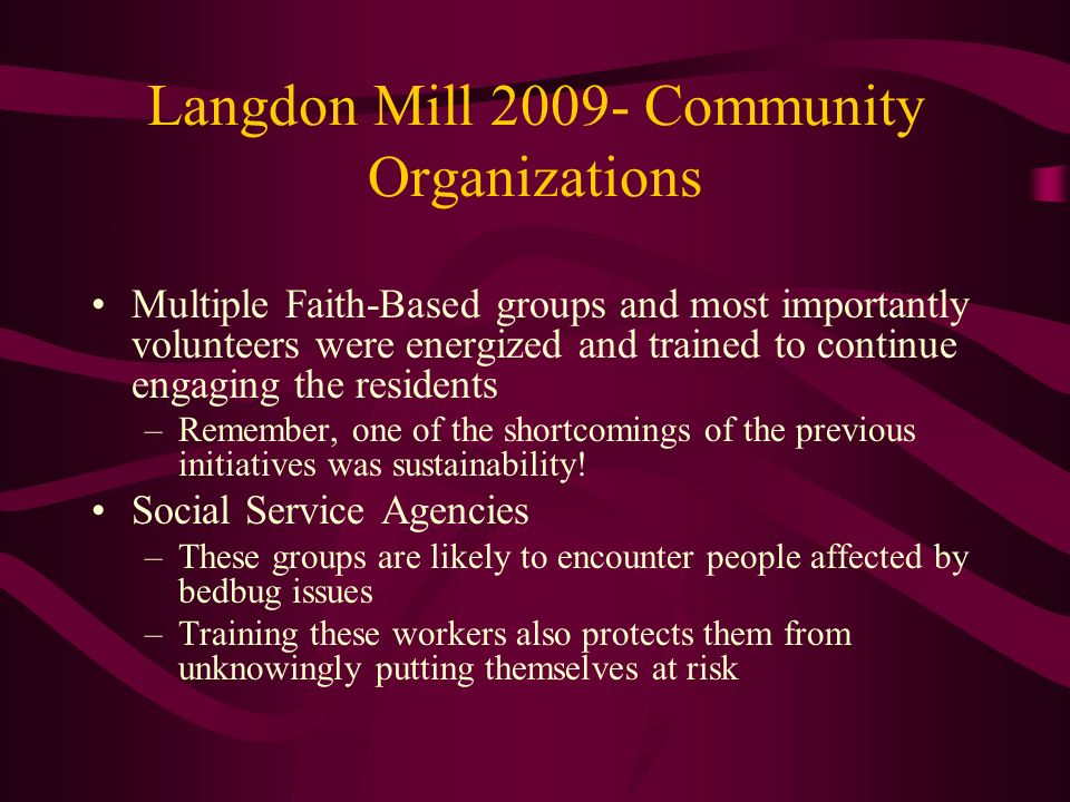 Langdon Mill 2009- Community Organizations Multiple Faith-Based groups and most importantly volunteers were energized and trained to continue engaging