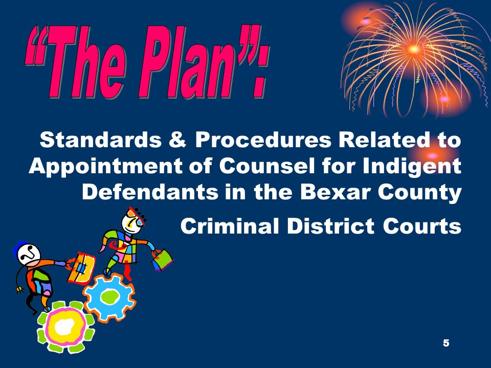 5 Standards & Procedures Related to Appointment of Counsel for Indigent Defendants in the Bexar County Criminal District Courts