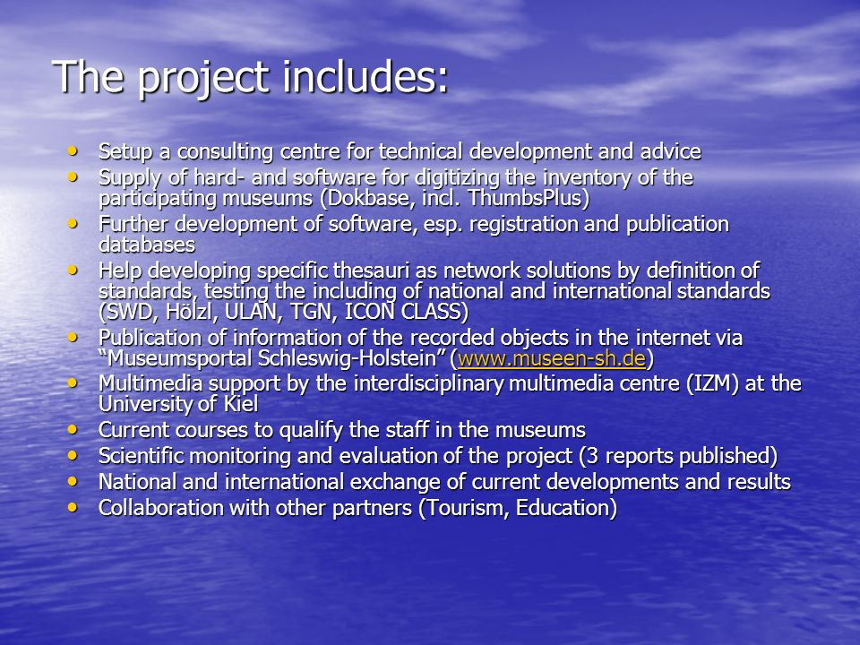 The project includes: Setup a consulting centre for technical development and advice Setup a consulting centre for technical development and advice Su